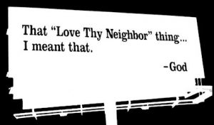 Love Thy Neighbor, I meant that